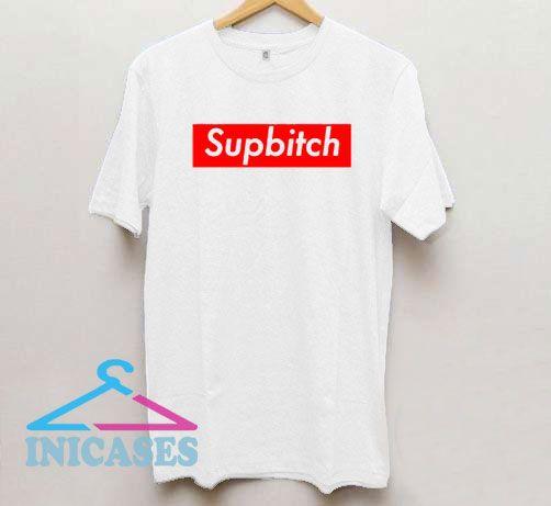 Sup Bitch Classic T Shirt