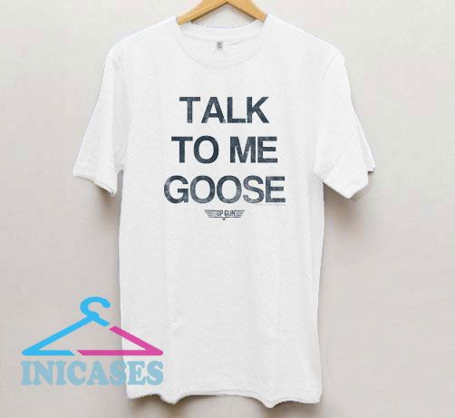Talk To Me Goose Top Gun Letter T Shirt
