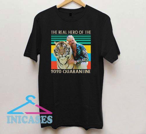The Real Hero Of The 2020 Quarantine T Shirt