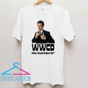What Would Colbert Do T Shirt