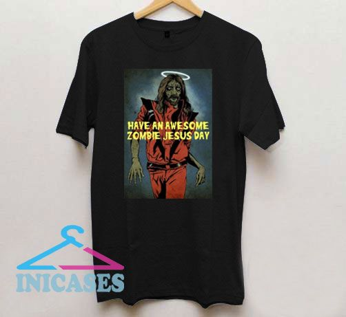 Zombie Jesus Day T Shirt