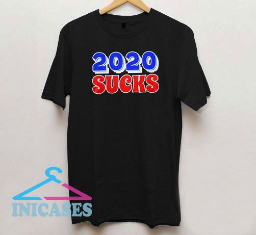 2020 Sucks T Shirt