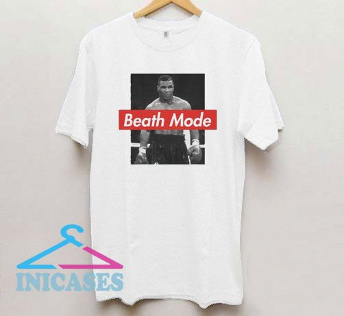 Beath Mode Mike Tyson T Shirt