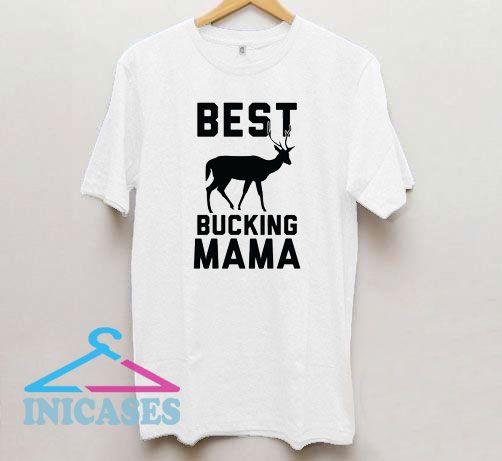 Best Bucking Mama T Shirt