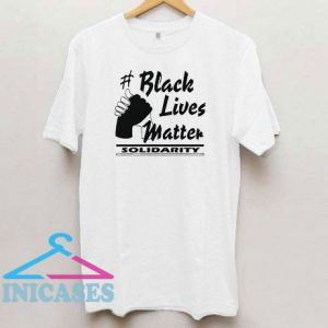 Black Lives Matter Solidarity T Shirt