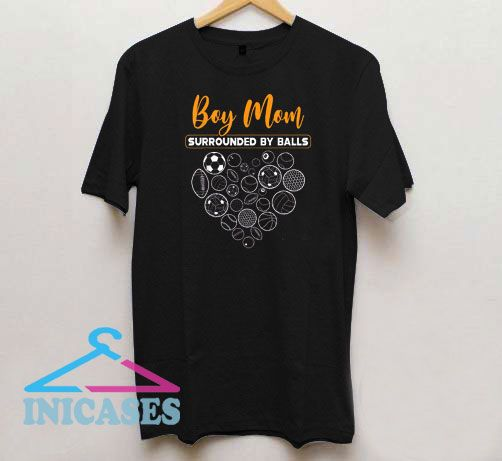 Boy Mom Surrounded By Balls T Shirt