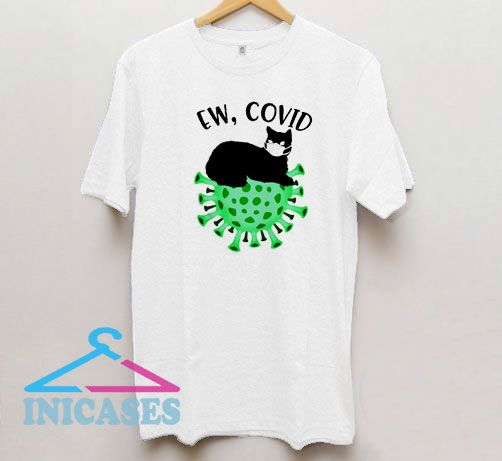 Cat Ew People Coronavirus T Shirt