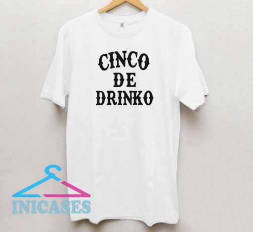 Cinco De Drinko Letter Logo T Shirt