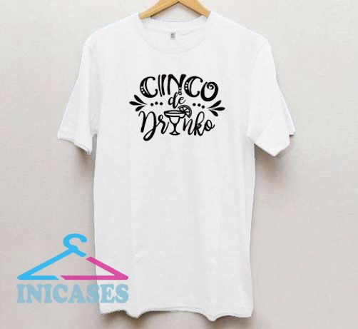 Cinco de Drinko Letter T Shirt