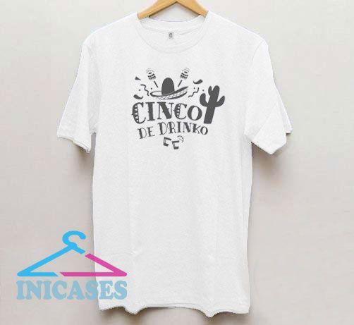 Cinco de Drinko Mexican T Shirt
