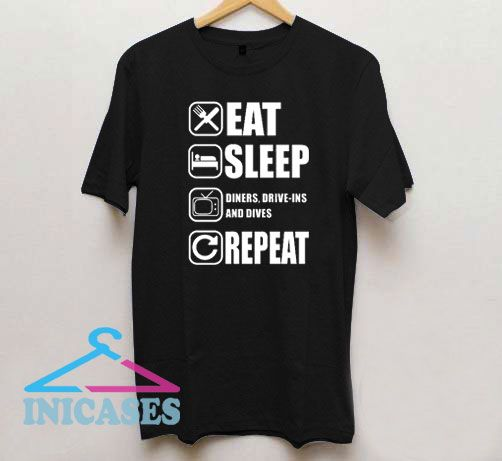 Diners Drive Ins And Dives Eat Sleep Repeat T Shirt