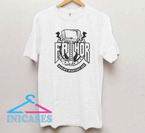 Fathor World Mightiest Dad T Shirt