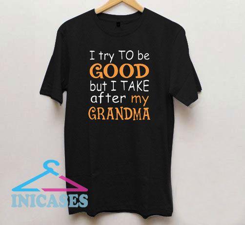 Funny Good My Grandma T Shirt