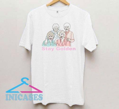 Golden Girls Stay Golden Art T Shirt