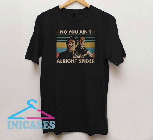 GoodFellas No You Aint Alright Spider Vintage T Shirt