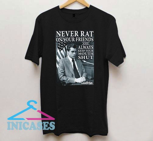 Goodfellas Never Rat on Your Friends T Shirt