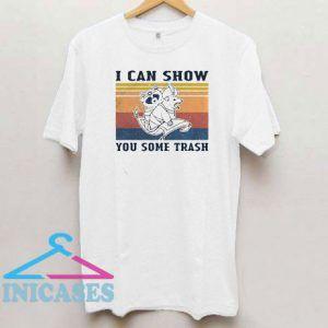 I Can Show You Some Trash Retro T Shirt
