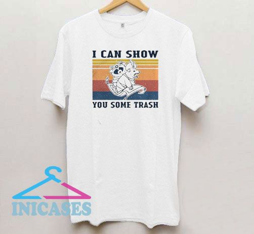 I Can Show You Some Trash Retro T Shirt