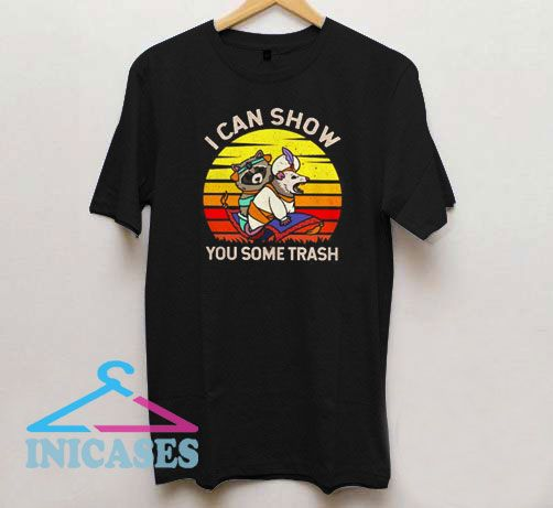 I Can Show You Some Trash Vintage T Shirt