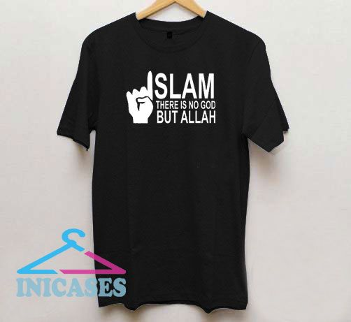 Islam There is No God But Allah T Shirt