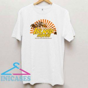 Island Hoppers Helicopter Charter Service T Shirt