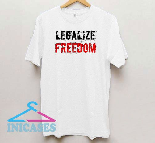 Legalize Freedom Art T Shirt