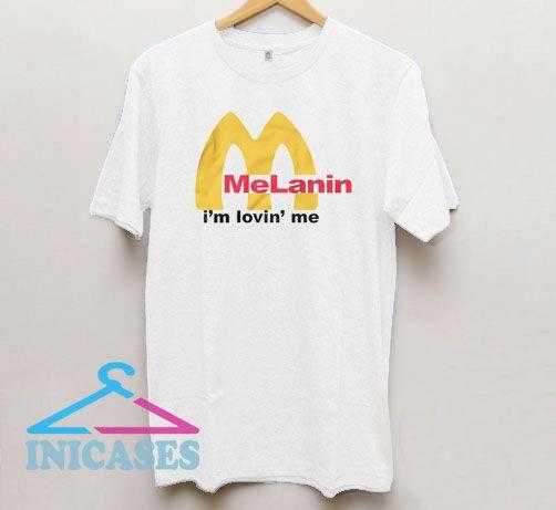 Melanin I'm Lovin Me T Shirt
