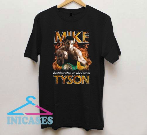 Mike Tyso Baddest Man T Shirt