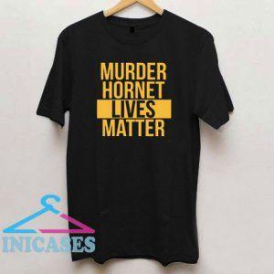Murder Hornet Lives Matter T Shirt