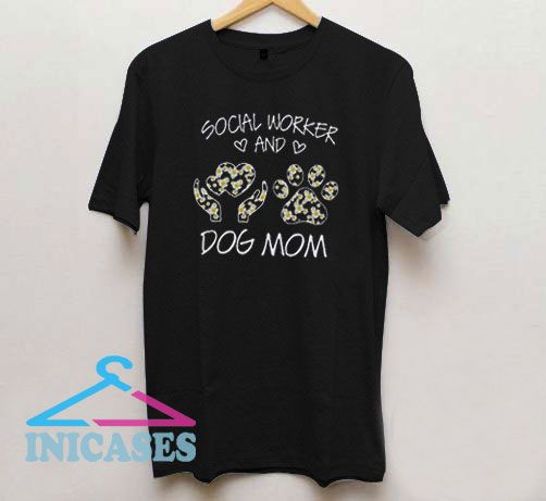 Social Worker And Dog Mom T Shirt