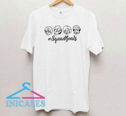 Squad Goals Golden Girls Draw T Shirt