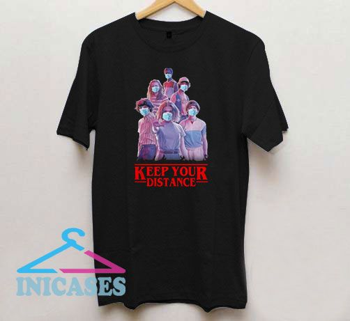Stranger Things Keep Your Distance T Shirt
