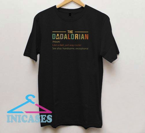 The Dadalorian Like A Dad Just Way Cooler T Shirt