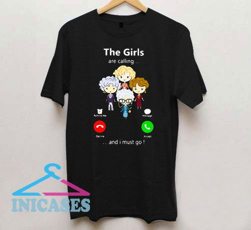 The Golden Girl Are Calling T Shirt