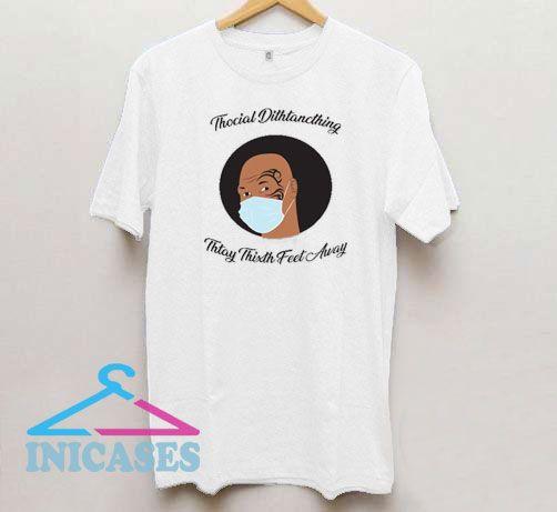 Thocial Dithanching Mike Tyson T Shirt