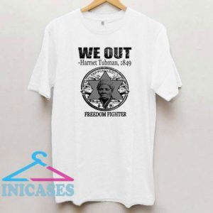 We Out Freedom Fighter T Shirt
