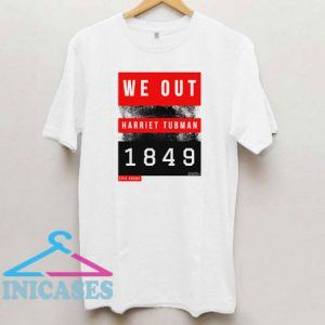 We Out Harriet Tubman1849 Box T Shirt