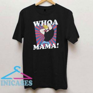 Whoa Mama Johnny Bravo T Shirt
