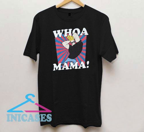 Whoa Mama Johnny Bravo T Shirt