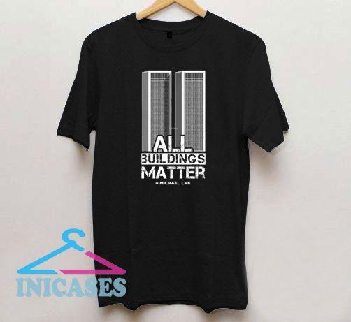 All Buildings Matter Michael Che T Shirt