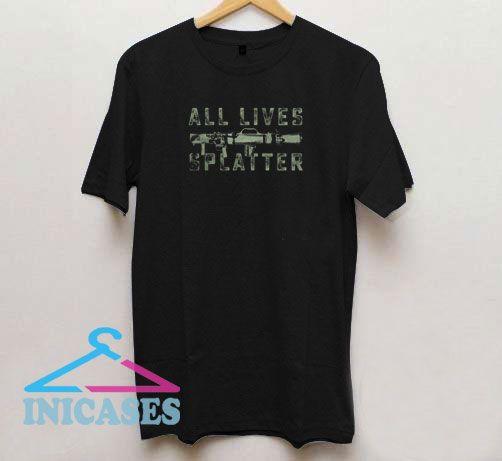 All Lives Splatter Military T Shirt