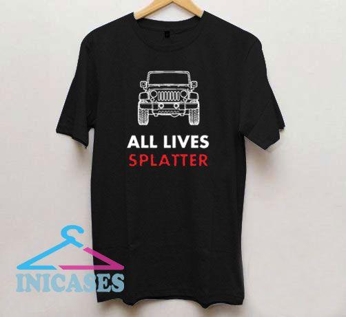 All Lives Splatter White Jeep T Shirt