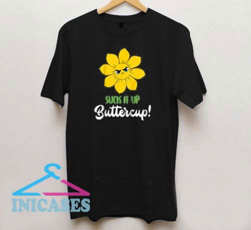 Angry Flower Suck It Up Buttercup T Shirt