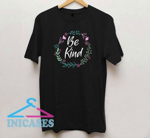 Be Kind Funny Graphic T Shirt