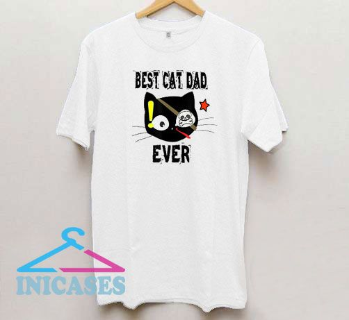 Best Cat Dad Ever Daddy T Shirt