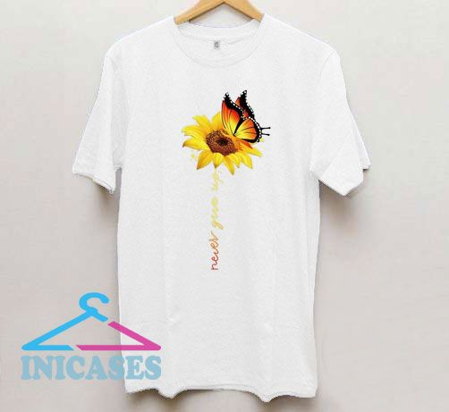 Butterfly Sunflower Never Give Up T Shirt