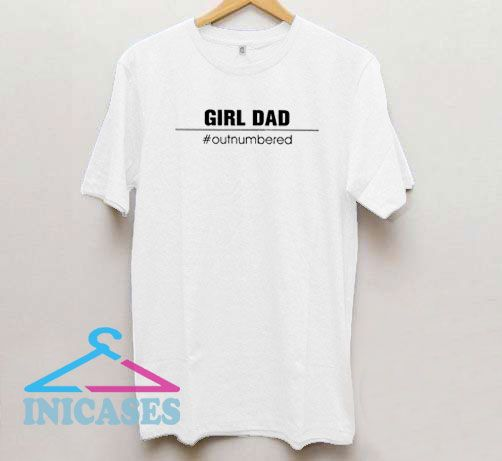 Dad Girls Outnumbered Line T Shirt