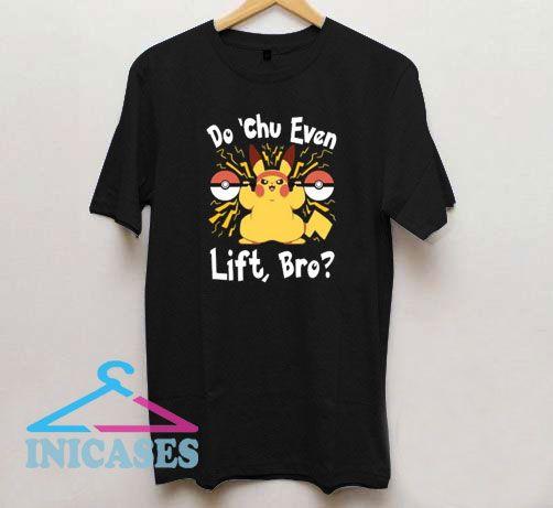 Do Chu Even Lift Bro Pikachu T Shirt