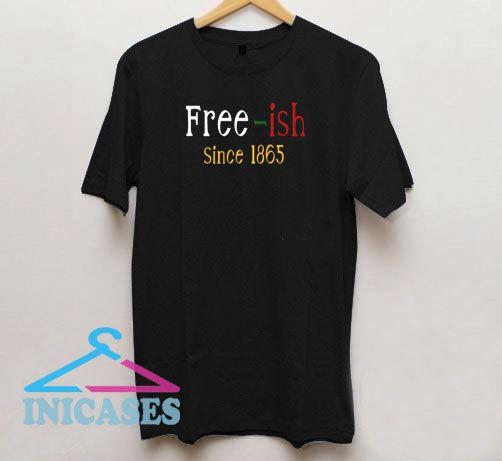 Free-ish Since 1865 Graphic T Shirt