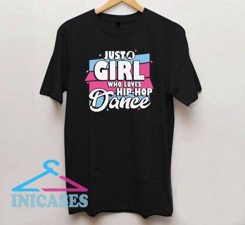 Girl Who Loves Hip Hop Dance T Shirt